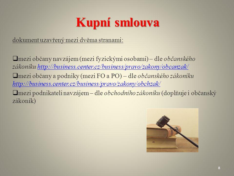 Kupní smlouva dokument uzavřený mezi dvěma stranami:  mezi občany navzájem (mezi fyzickými osobami) – dle občanského zákoníku http://business.center.