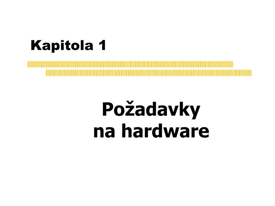 Kapitola 1 Požadavky na hardware