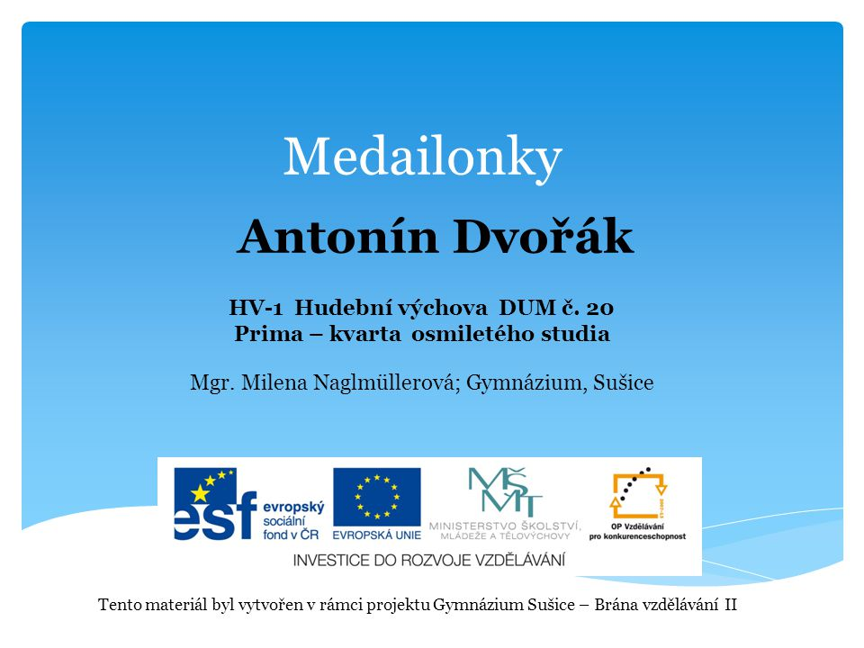 Medailonky HV-1 Hudební výchova DUM č. 20 Prima – kvarta osmiletého studia Mgr.