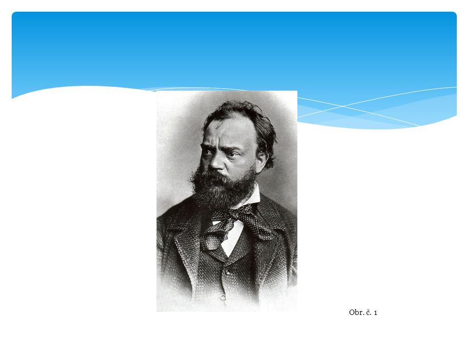  Narození 8.9. 1841 Nelahozeves  Pocházel z řeznické rodiny; narodil se jako 1.