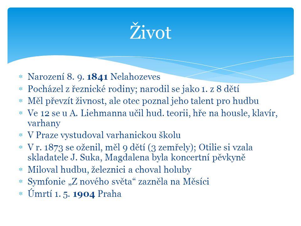  Narození 8. 9. 1841 Nelahozeves  Pocházel z řeznické rodiny; narodil se jako 1.