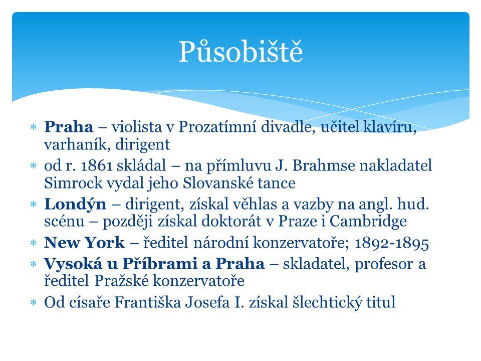 """Dílo  Mistr klasicistně-romantické syntézy; světově uznávaný skladatel  Opery – celkem 10 (Rusalka)  Orchestrální  Symfonie (9), symfonické básně, předehry, koncerty  Vokální a vokálně instrumentální skladby (Stabat mater)  Komorní skladby  Smyčcové (Smyčcový kvartet F dur """"Americký )  Klavírní  Písně, sbory"""