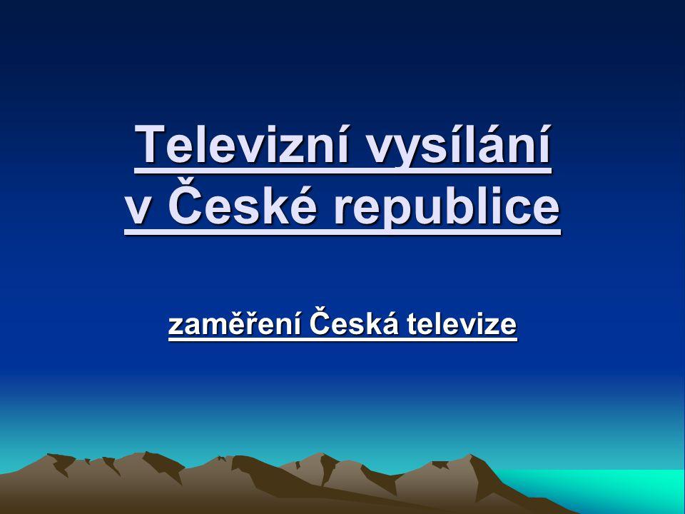 Televizní vysílání v České republice zaměření Česká televize