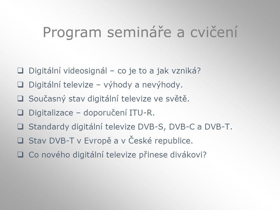 Program semináře a cvičení  Digitální videosignál – co je to a jak vzniká.
