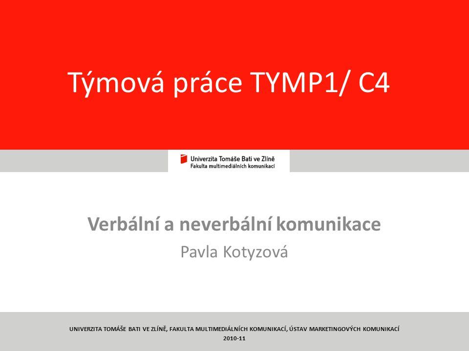 2 PhDr.Pavla Kotyzová, kotyzova@fmk.utb.cz Deset názorů o komunikaci – platí.