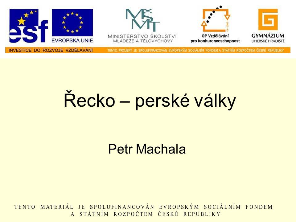 Řecko – perské války Petr Machala