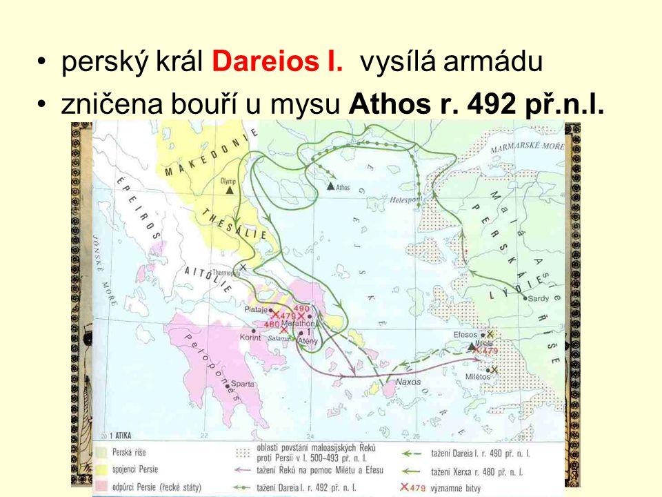 perský král Dareios I. vysílá armádu zničena bouří u mysu Athos r. 492 př.n.l.