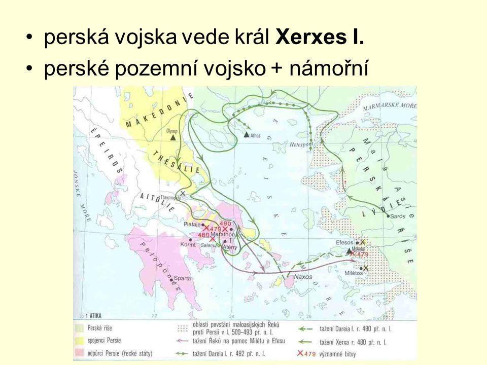 perská vojska vede král Xerxes I. perské pozemní vojsko + námořní