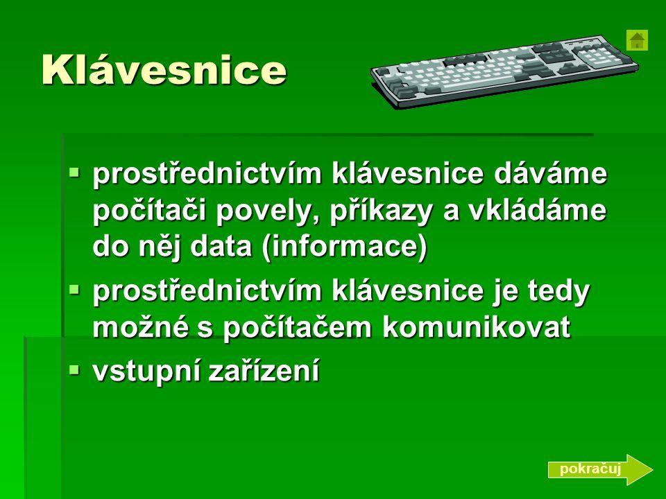 Výpočetní systém HARDWAREHARDWARE = technické vybavení HARDWARE SOFTWARESOFTWARE = programové vybavení SOFTWARE pokračuj