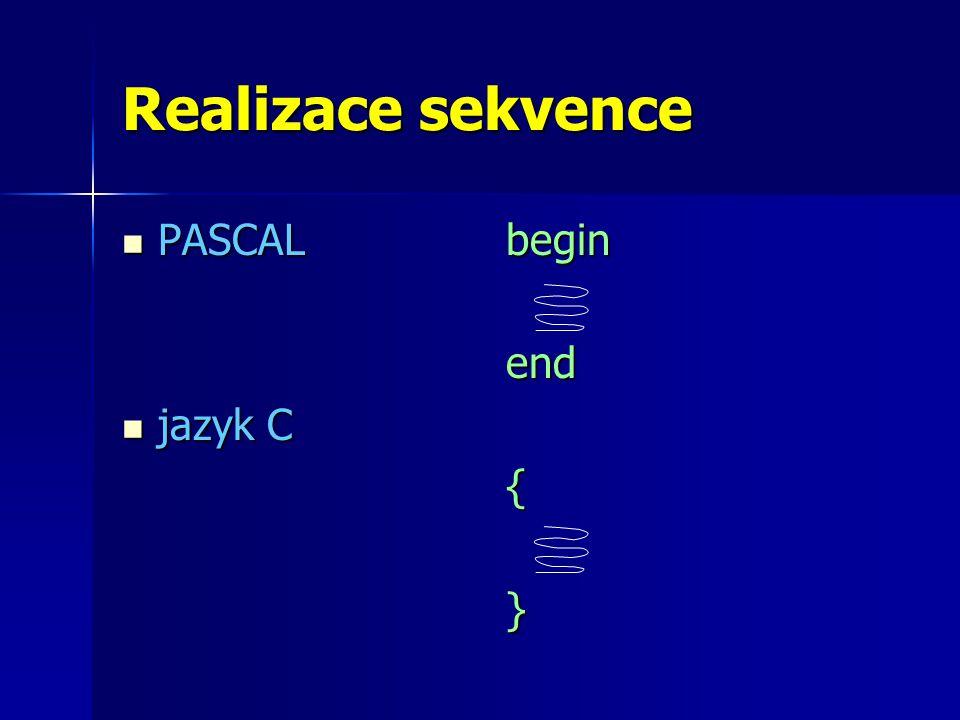 Realizace sekvence PASCALbegin PASCALbeginend jazyk C jazyk C{}
