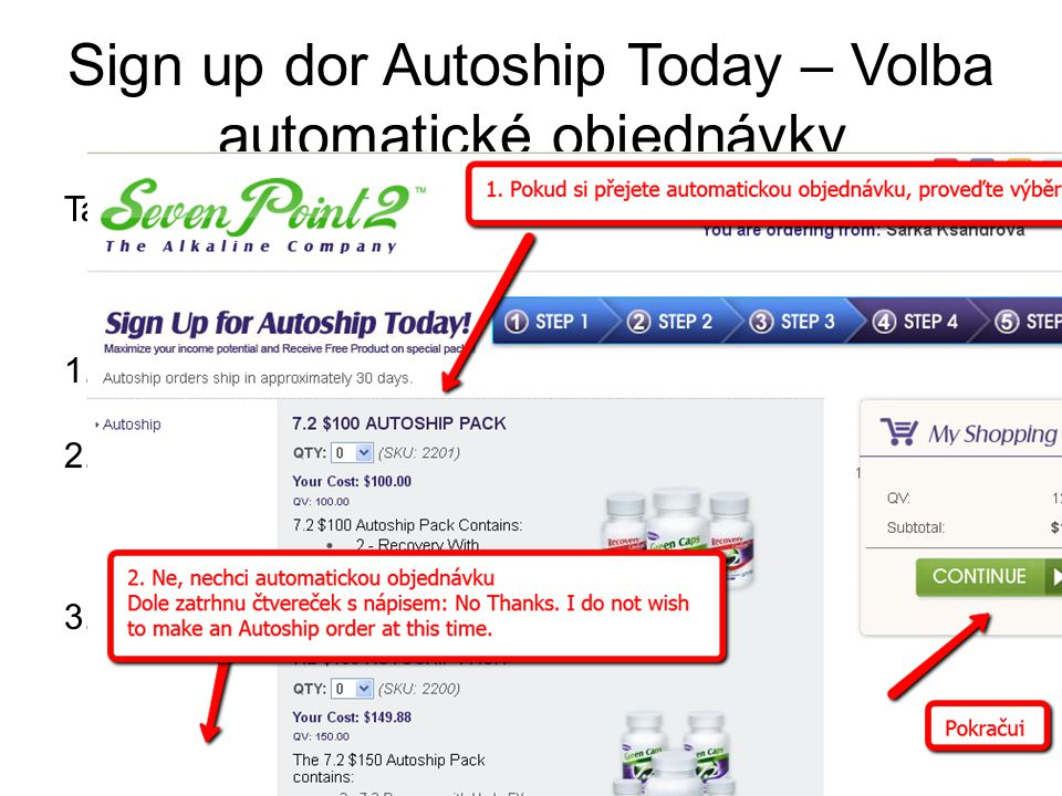 Sign up dor Autoship Today – Volba automatické objednávky Tato stránka slouží k výběru automatické objednávky. Máte dvě možnosti. Je na vás, zda toto