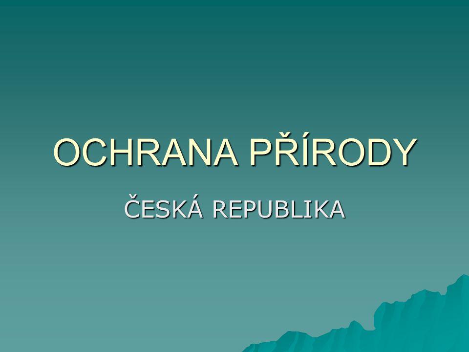 OCHRANA PŘÍRODY ČESKÁ REPUBLIKA