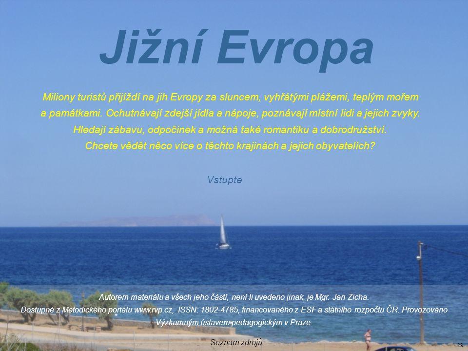 Autorem materiálu a všech jeho částí, není-li uvedeno jinak, je Mgr. Jan Zicha. Dostupné z Metodického portálu www.rvp.cz, ISSN: 1802-4785, financovan