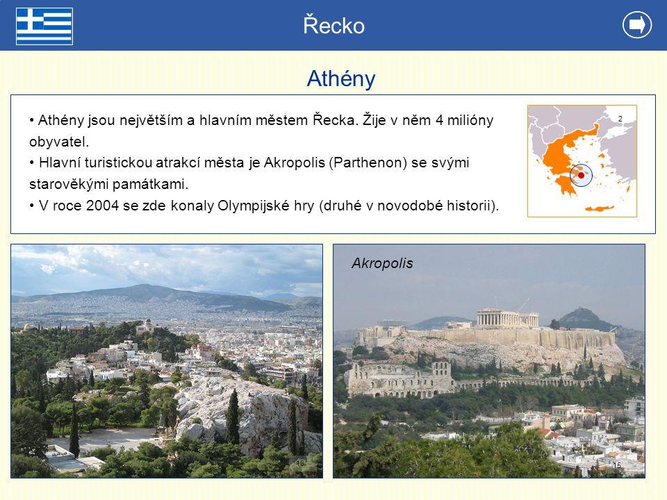 Řecko Athény Athény jsou největším a hlavním městem Řecka. Žije v něm 4 milióny obyvatel. Hlavní turistickou atrakcí města je Akropolis (Parthenon) se