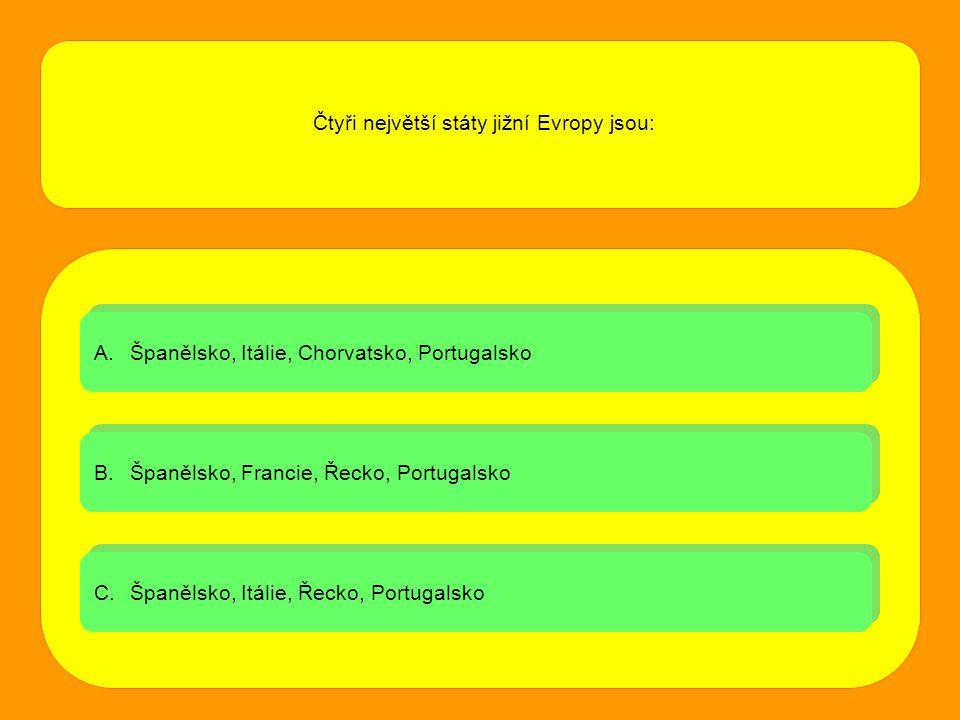A.Španělsko, Itálie, Chorvatsko, PortugalskoŠpanělsko, Itálie, Chorvatsko, Portugalsko A.Španělsko, Itálie, Chorvatsko, PortugalskoŠpanělsko, Itálie,