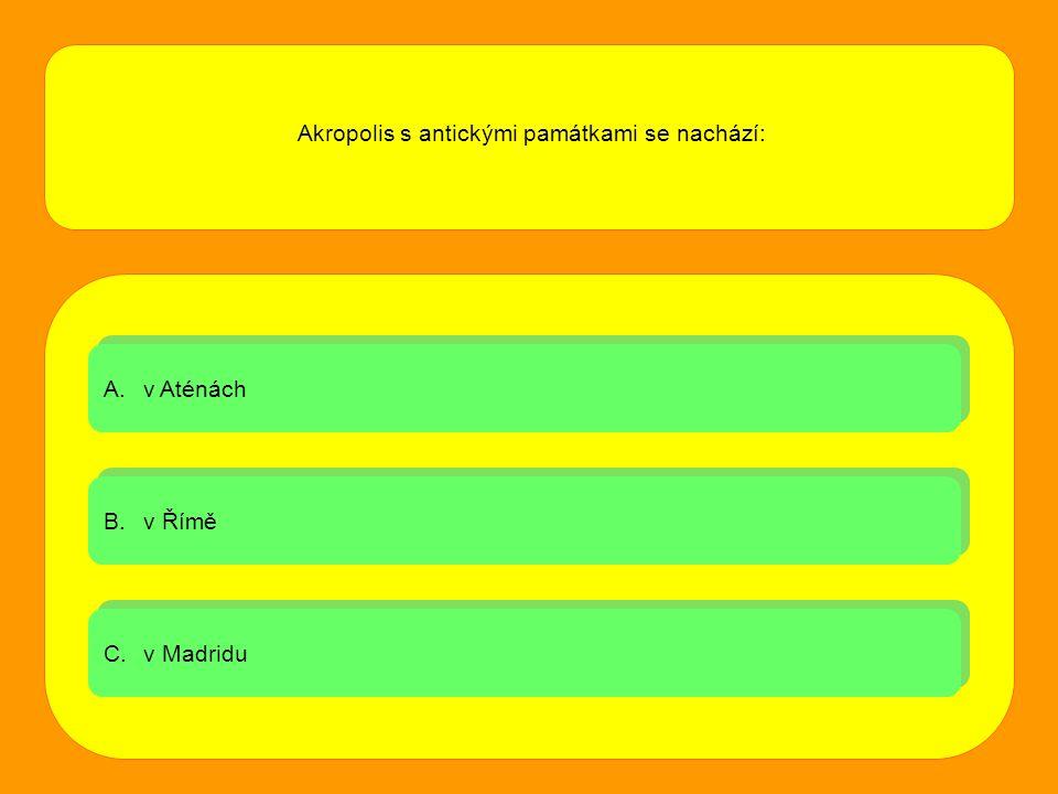 A.v Aténáchv Aténách A.v Aténáchv Aténách B.v Říměv Římě B.v Říměv Římě C.v Madriduv Madridu C.v Madriduv Madridu Akropolis s antickými památkami se n