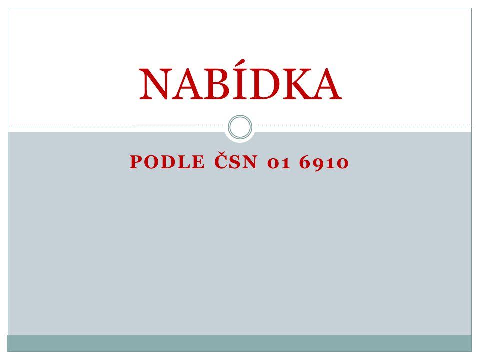 PODLE ČSN 01 6910 NABÍDKA