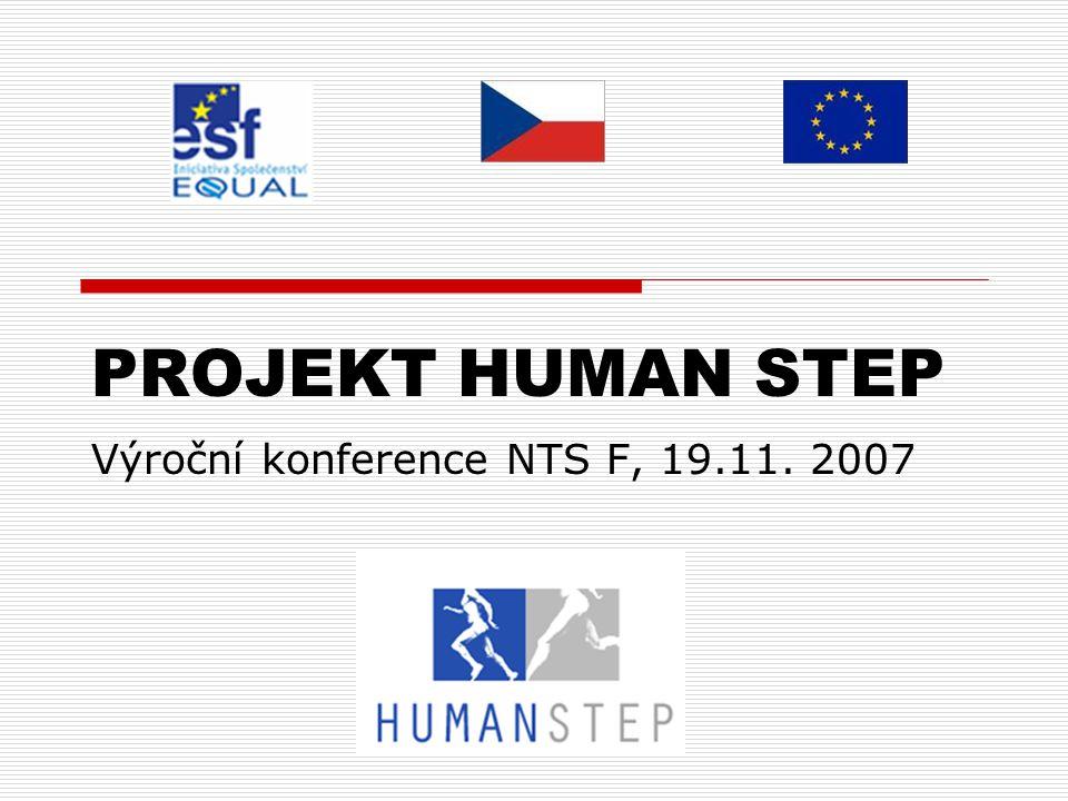 PROJEKT HUMAN STEP Výroční konference NTS F, 19.11. 2007