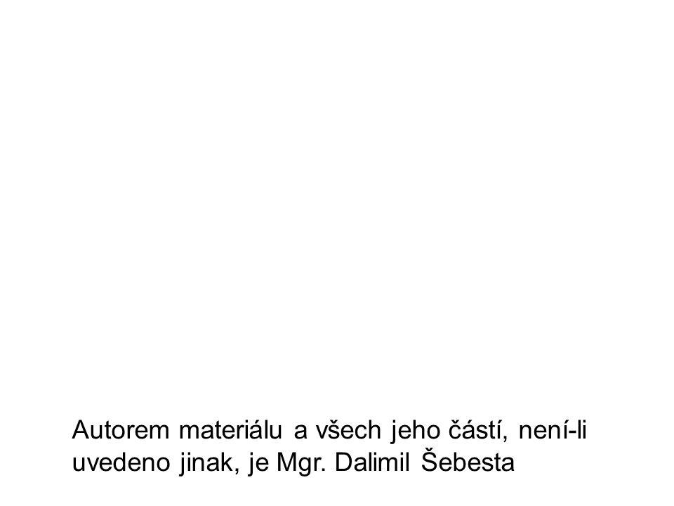 Autorem materiálu a všech jeho částí, není-li uvedeno jinak, je Mgr. Dalimil Šebesta
