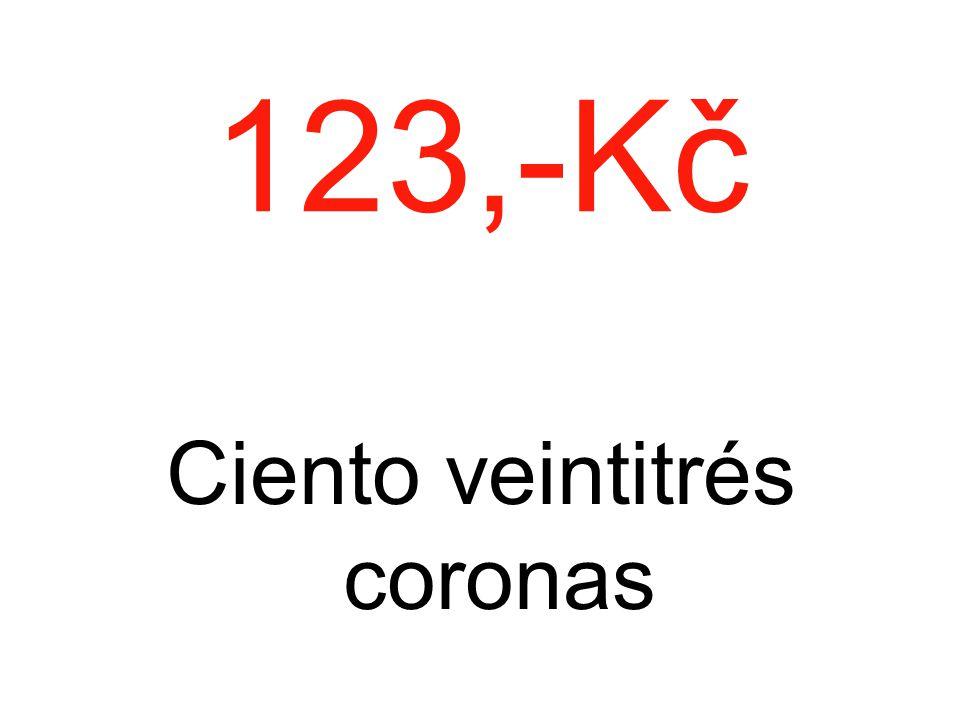 123,-Kč Ciento veintitrés coronas