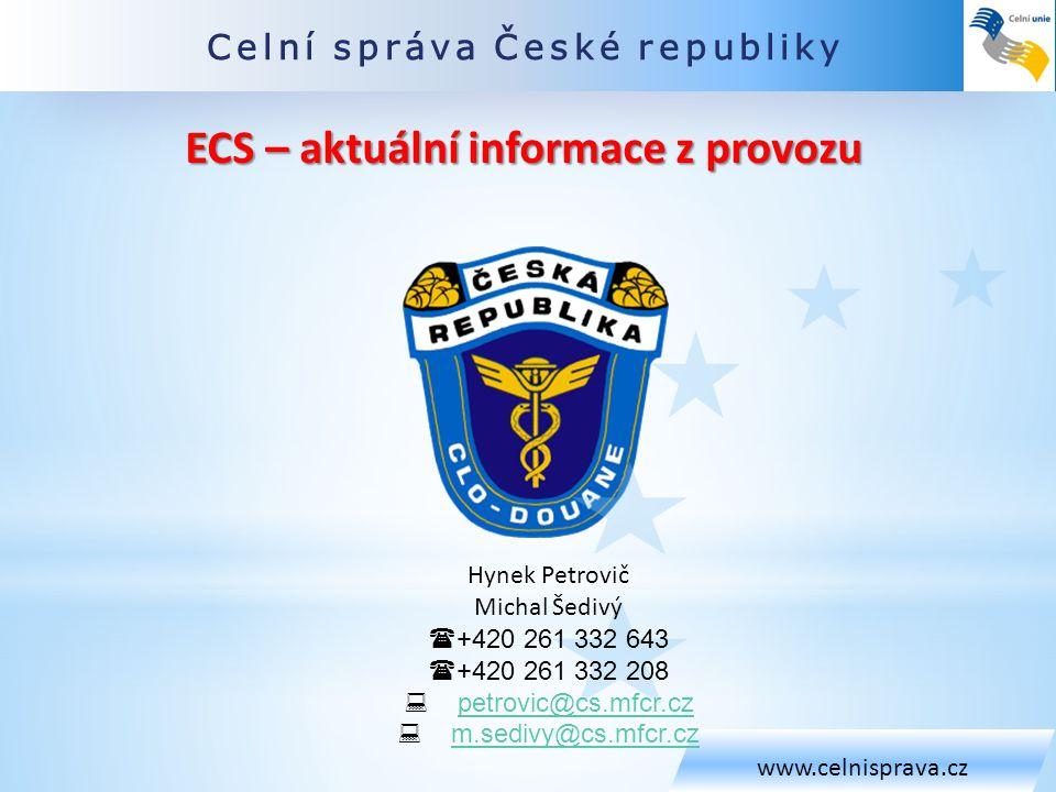Celní správa České republiky www.celnisprava.cz Hynek Petrovič Michal Šedivý  +420 261 332 643  +420 261 332 208  petrovic@cs.mfcr.czpetrovic@cs.mf