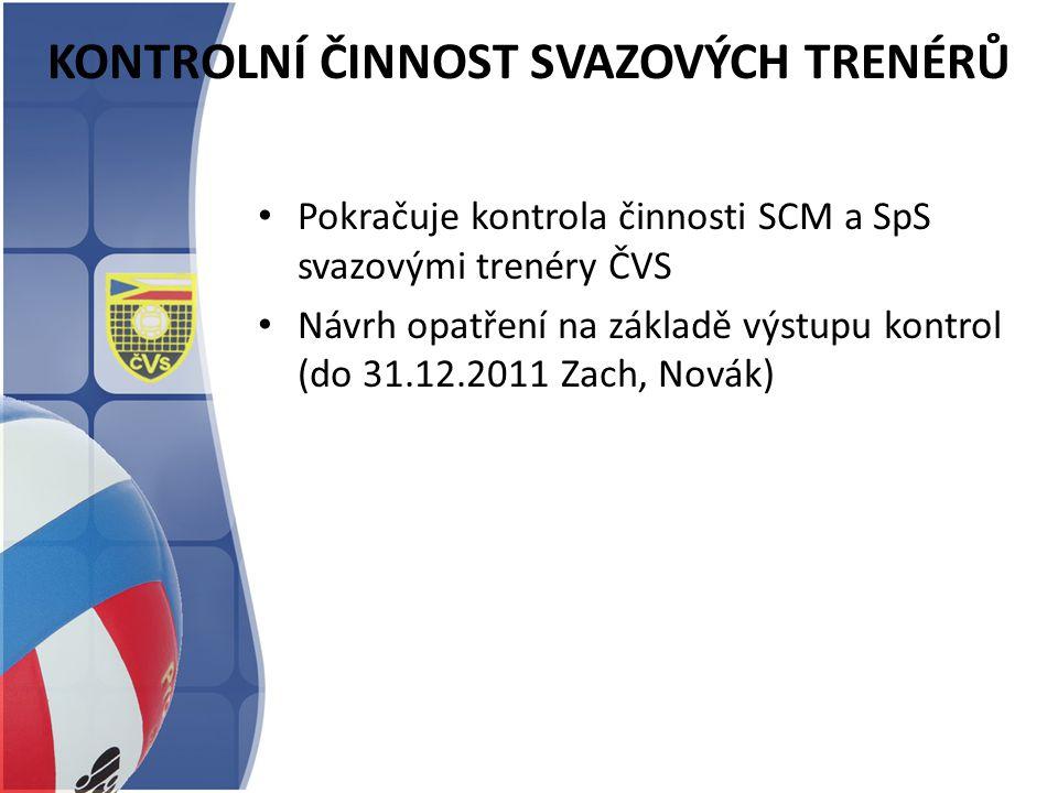 KONTROLNÍ ČINNOST SVAZOVÝCH TRENÉRŮ Pokračuje kontrola činnosti SCM a SpS svazovými trenéry ČVS Návrh opatření na základě výstupu kontrol (do 31.12.20