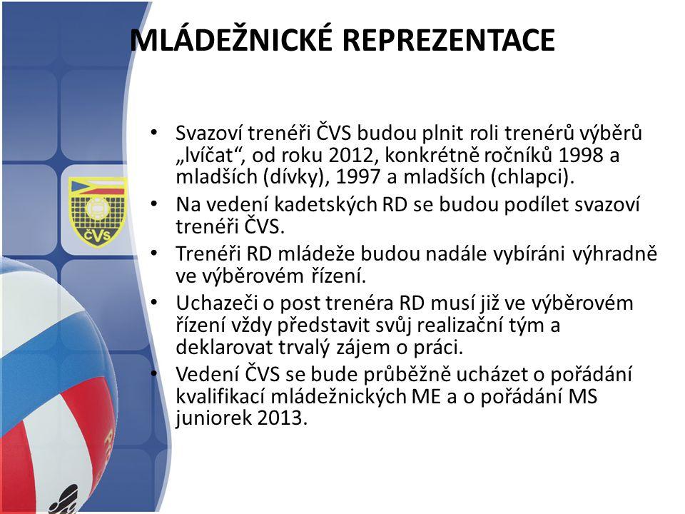 """MLÁDEŽNICKÉ REPREZENTACE Svazoví trenéři ČVS budou plnit roli trenérů výběrů """"lvíčat"""", od roku 2012, konkrétně ročníků 1998 a mladších (dívky), 1997 a"""