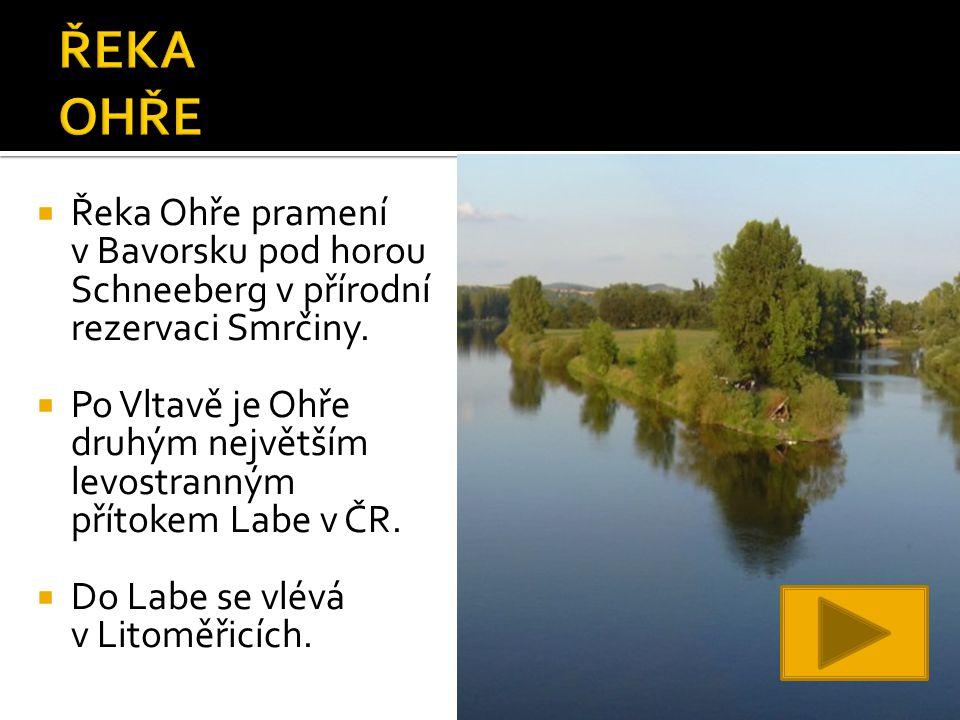  Řeka Ohře pramení v Bavorsku pod horou Schneeberg v přírodní rezervaci Smrčiny.