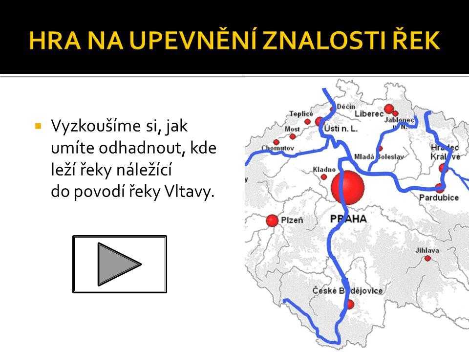  Vyzkoušíme si, jak umíte odhadnout, kde leží řeky náležící do povodí řeky Vltavy.