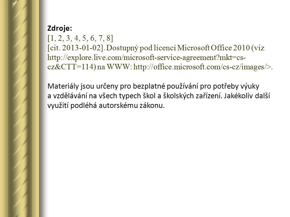 Zdroje: [1, 2, 3, 4, 5, 6, 7, 8] [cit. 2013-01-02]. Dostupný pod licencí Microsoft Office 2010 (viz http://explore.live.com/microsoft-service-agreemen