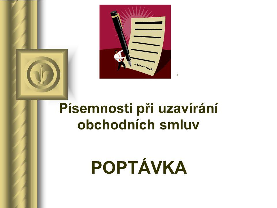 Písemnosti při uzavírání obchodních smluv POPTÁVKA 1