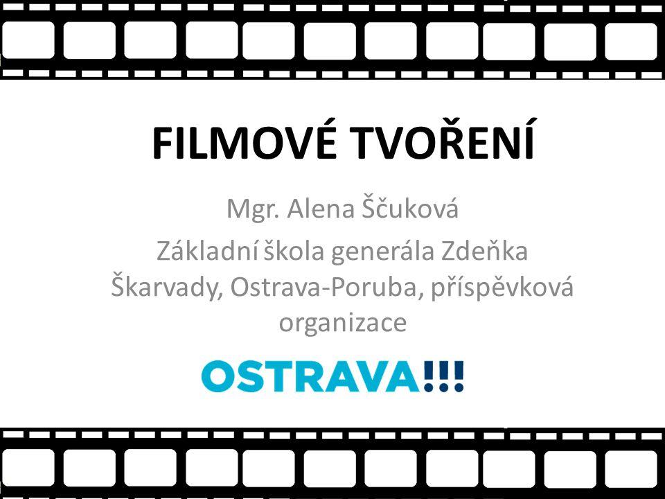 FILMOVÉ TVOŘENÍ Mgr.