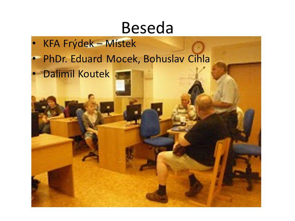 Beseda KFA Frýdek – Místek PhDr. Eduard Mocek, Bohuslav Cihla Dalimil Koutek