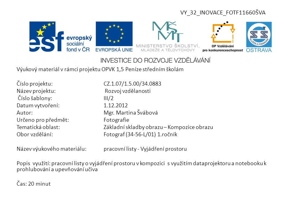 VY_32_INOVACE_FOTF11660ŠVA Výukový materiál v rámci projektu OPVK 1,5 Peníze středním školám Číslo projektu:CZ.1.07/1.5.00/34.0883 Název projektu: Roz