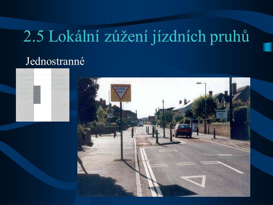 2.5 Lokální zúžení jízdních pruhů Jednostranné