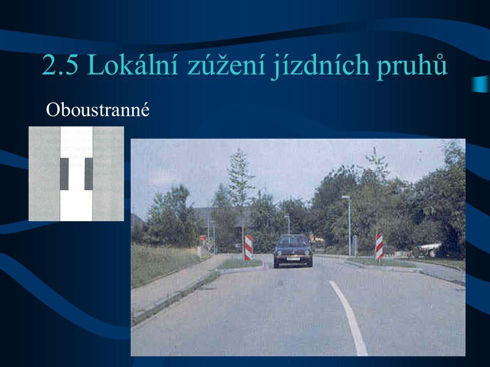 2.5 Lokální zúžení jízdních pruhů Oboustranné