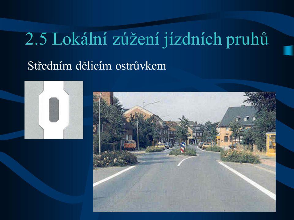 2.5 Lokální zúžení jízdních pruhů Středním dělicím ostrůvkem