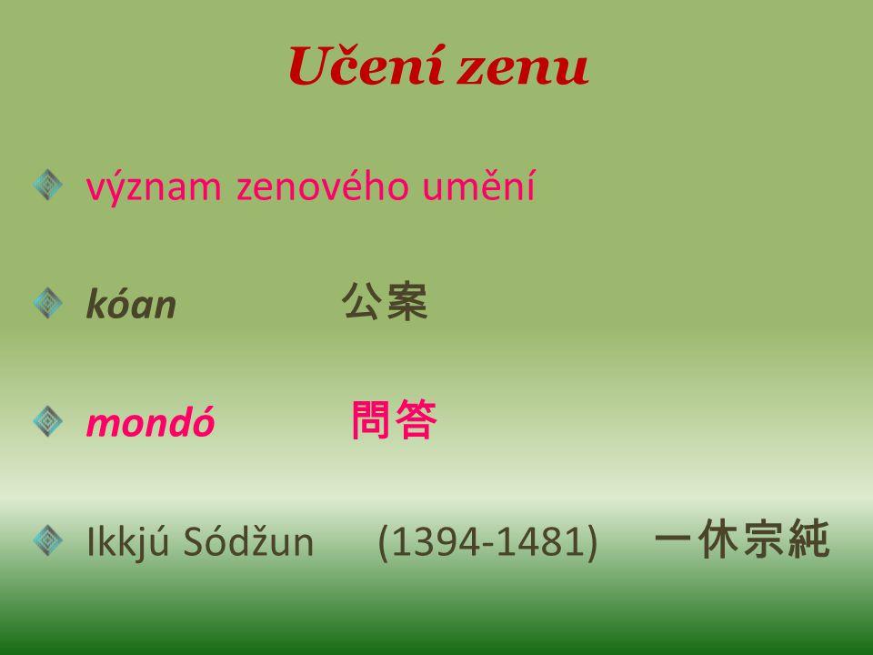 Učení zenu význam zenového umění kóan 公案 mondó 問答 Ikkjú Sódžun (1394-1481) 一休宗純