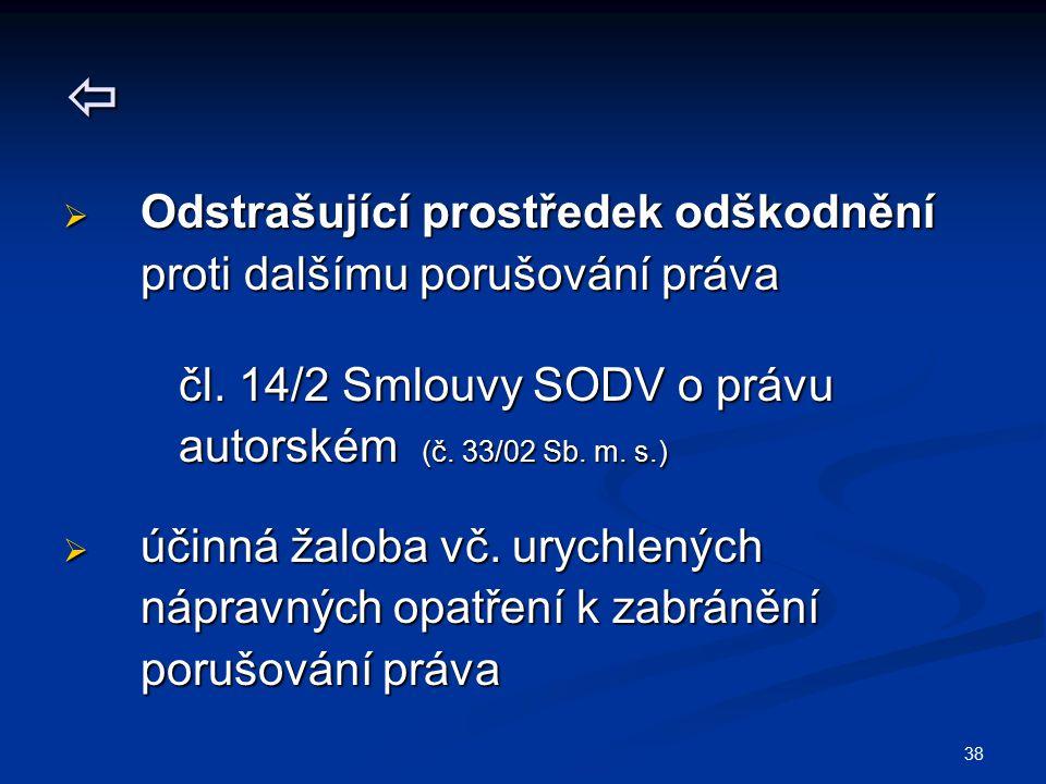 38   Odstrašující prostředek odškodnění proti dalšímu porušování práva proti dalšímu porušování práva čl. 14/2 Smlouvy SODV o právu čl. 14/2 Smlouvy