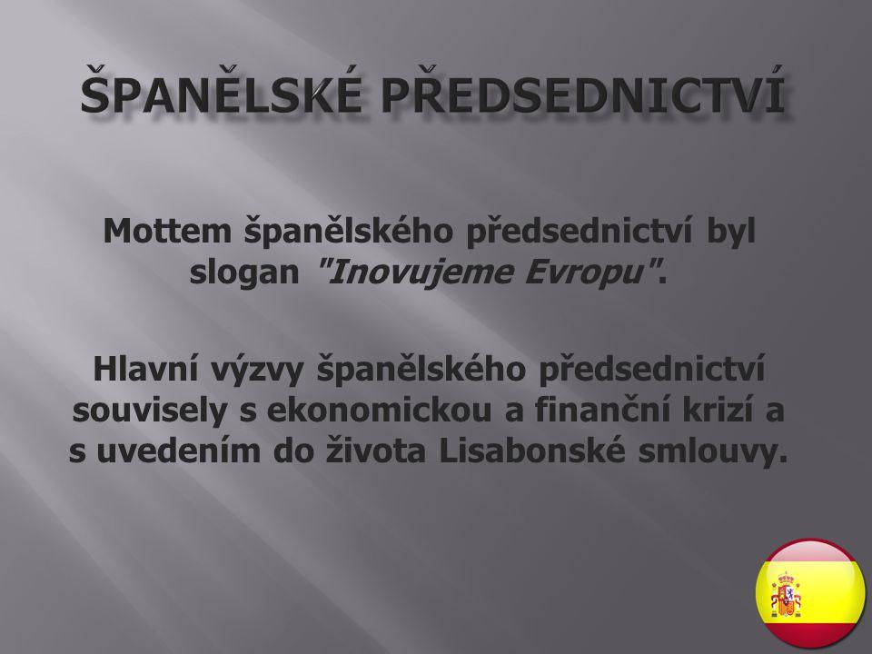 Mottem španělského předsednictví byl slogan Inovujeme Evropu .