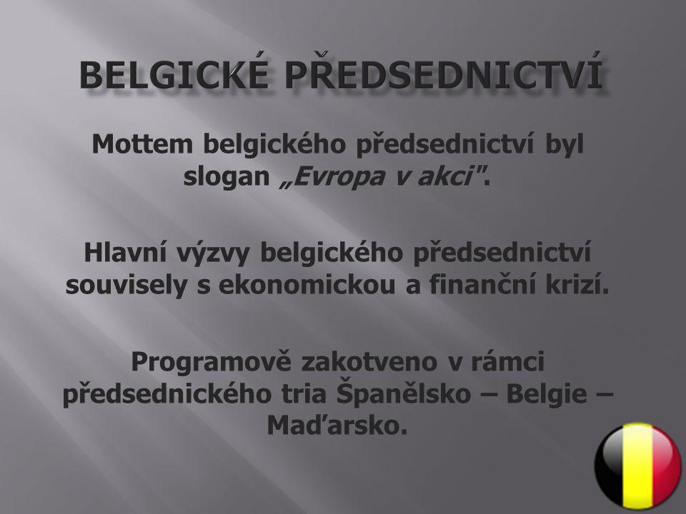 """Mottem belgického předsednictví byl slogan """"Evropa v akci ."""