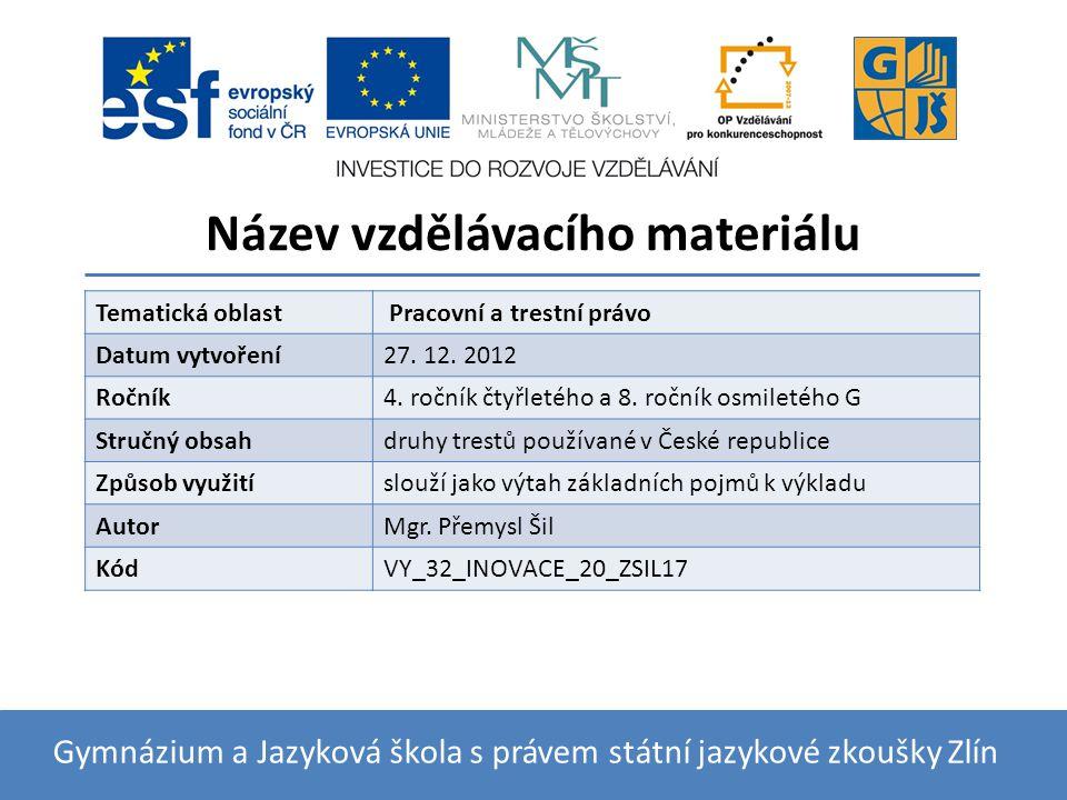 9.Trestní řízení III Druhy trestů v České republice: 10.