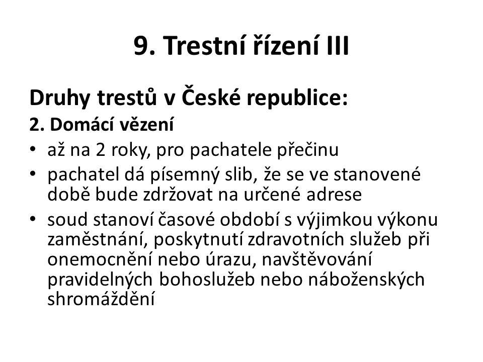 9.Trestní řízení III V České republice může soud uložit následující tresty: 1.