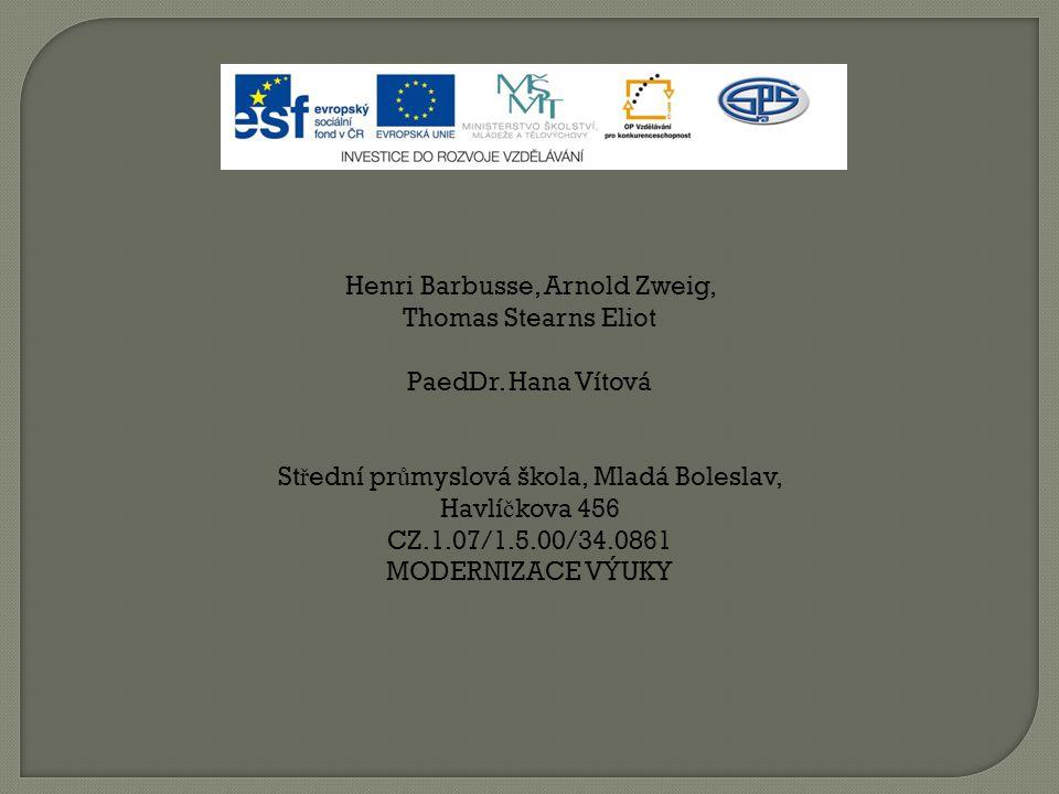  H.Barbusse: Ohe ň / M. Sochrová, Č ítanka III. k Literatu ř e v kostce, str.107/  A.