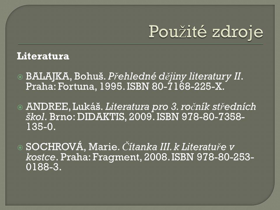 Literatura  BALAJKA, Bohuš. P ř ehledné d ě jiny literatury II.