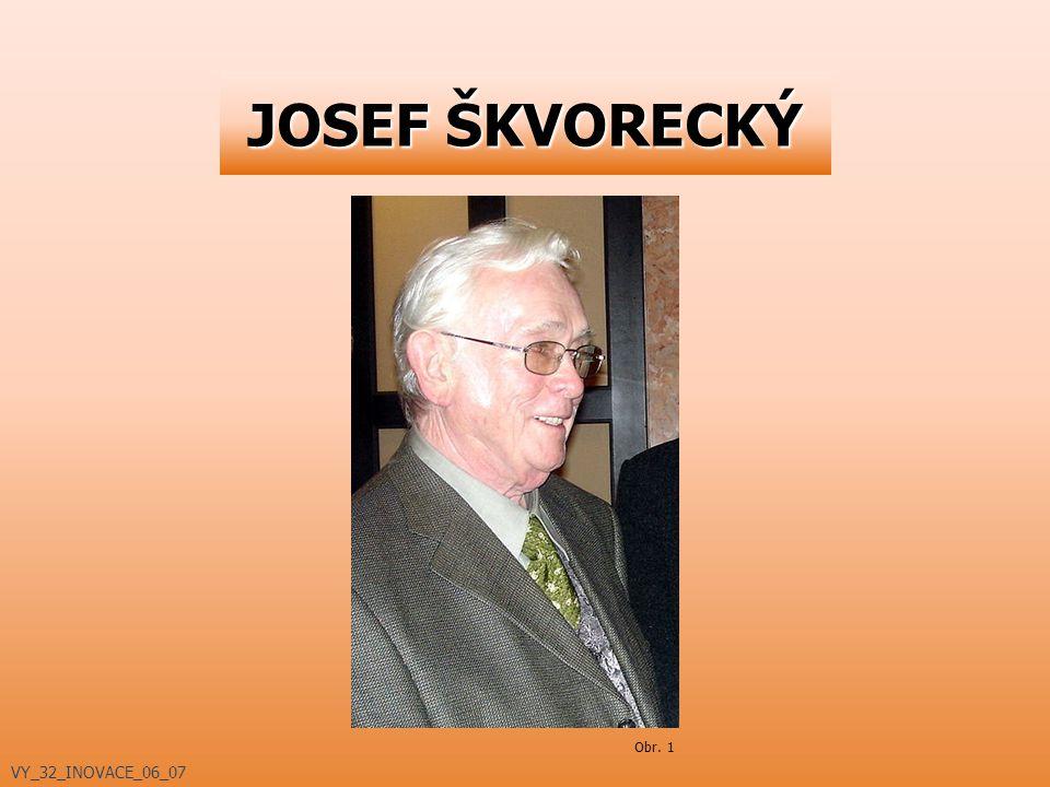 JOSEF ŠKVORECKÝ VY_32_INOVACE_06_07 Obr. 1