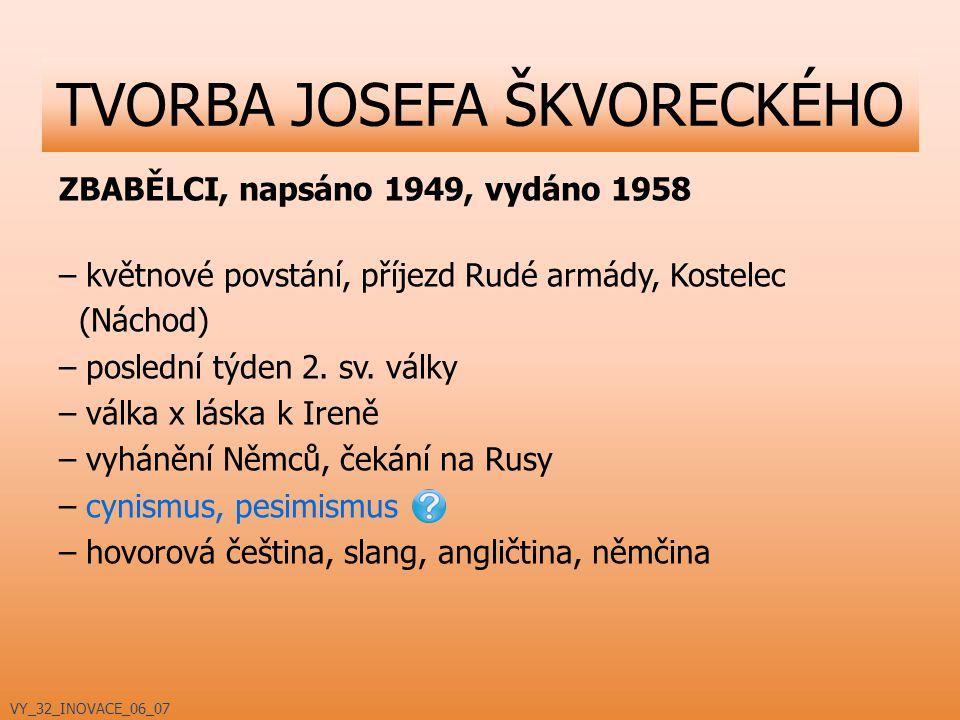 ZBABĚLCI, napsáno 1949, vydáno 1958 – květnové povstání, příjezd Rudé armády, Kostelec (Náchod) – poslední týden 2.