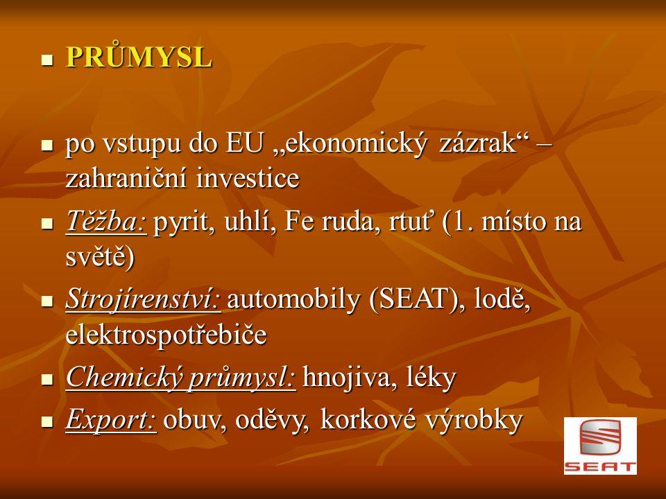"""PRŮMYSL PRŮMYSL po vstupu do EU """"ekonomický zázrak"""" – zahraniční investice po vstupu do EU """"ekonomický zázrak"""" – zahraniční investice Těžba: pyrit, uh"""