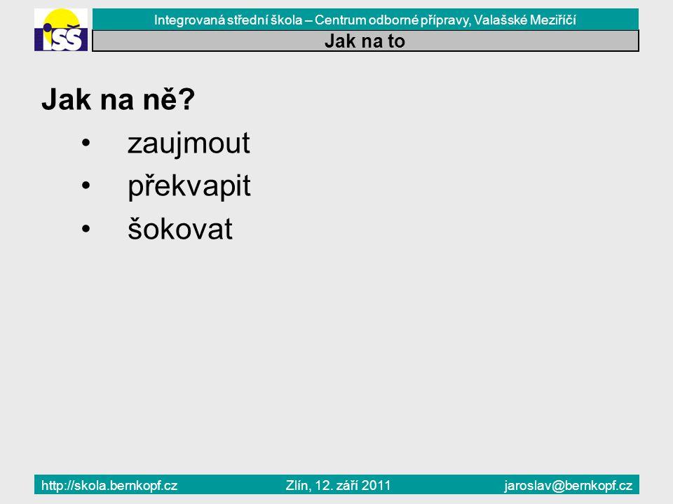 Závislost Zlín, 12. září 2011 Jak na to Jak na ně.