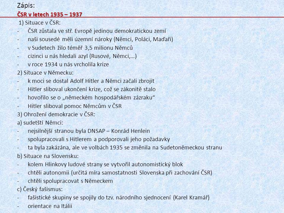 Zápis: ČSR v letech 1935 – 1937 1) Situace v ČSR: -ČSR zůstala ve stř.